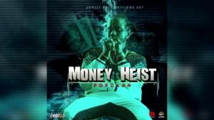 Popcaan - Money Heist